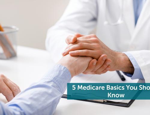 5 Medicare Basics You Should Know
